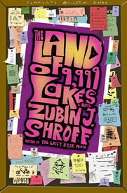 The Land of 9,999 Lakes: A Novel by Zubin J. Shroff